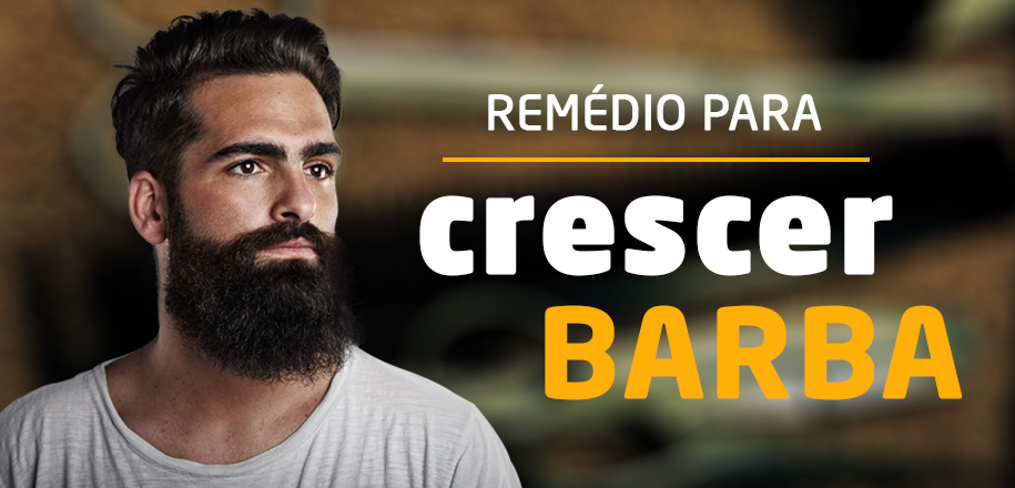 Existe remédio para crescer barba mais rápido?
